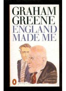 Graham Greene | England Made Me