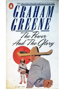 Graham Greene | The power and the glory