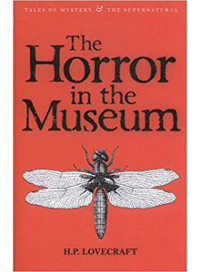 H P Lovecraft | The Horror in The Museum