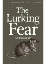 H P Lovecraft | The Lurking Fear