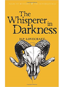 H P Lovecraft | The Whisperer in the Darkness
