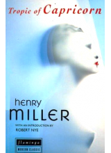 Henry Miller | Tropic Of Capricorn
