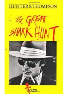 Hunter S Thompson | The Great Shark Hunt