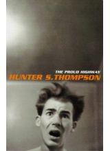 Hunter S Thompson | The Proud Highway