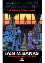 Iain Banks | Against A Dark Background