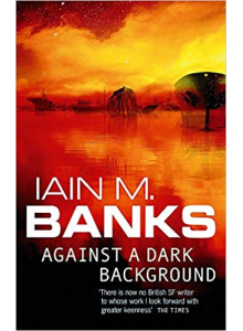 Iain Banks | Against A Dark Background