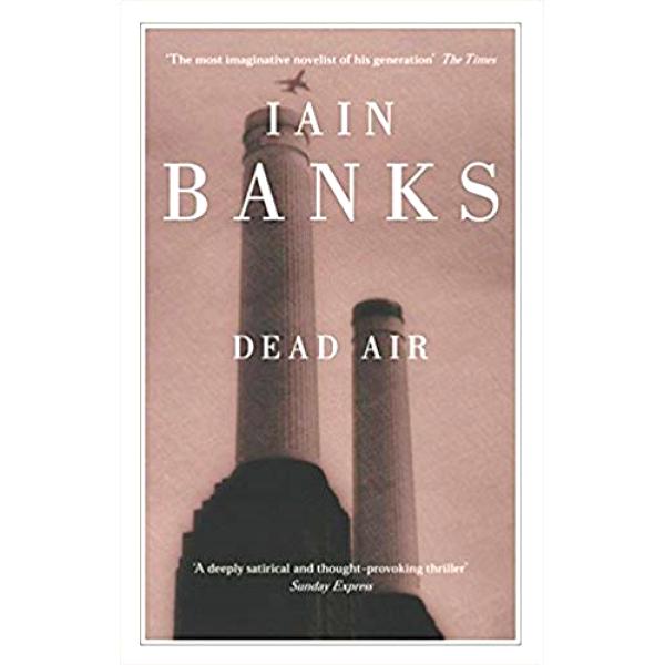 Iain Banks | Dead Air 1