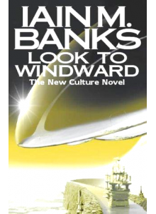 Iain Banks | Look To Windward
