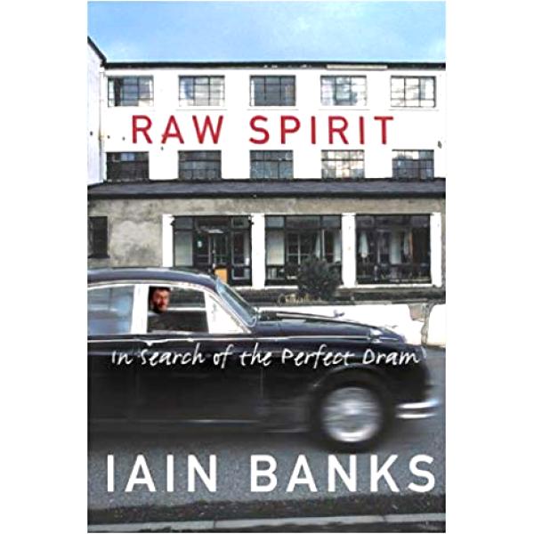 Iain Banks | Raw Spirit 1