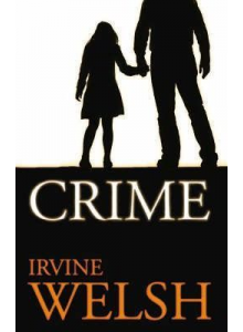 Irvine Welsh | Crime