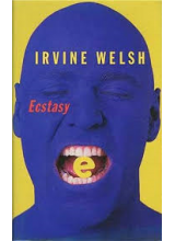 Irvine Welsh | Ecstasy