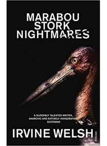 Irvine Welsh | Marabou Stork Nightmares