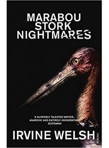 Irvine Welsh | Marabou Stork Nightmares