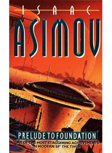 Isaac Asimov | Prelude to Foundation