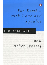 J.D. Salinger | For Esme With Love And Squalor: And Other Stories