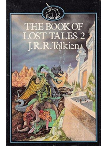 J. R. R. Toliken | The book of lost tales 2