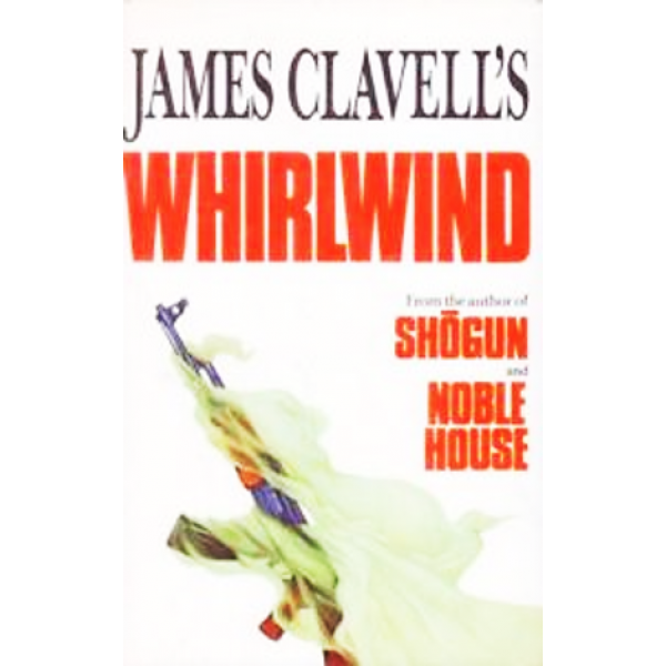 James Clavell | Whirlwind 1