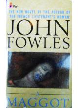 John Fowles | A Maggot