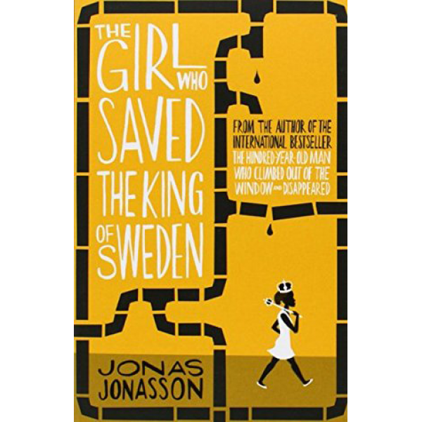 Jonas Jonasson   The Girl Who Saved The King Of Sweden 1