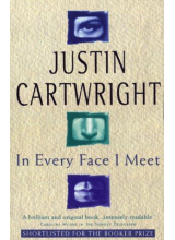 Justin Cartwright | In Every Face I Meet
