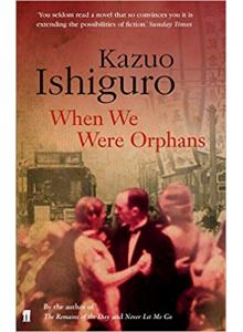 Kazuo Ishiguro | When We Were Orphans