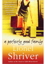 Lionel Shriver | A Perfectly Good Family