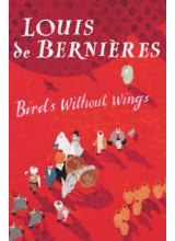 Louis de Bernieres | Birds Without Wings