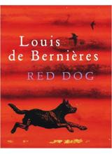 Louis de Bernieres | Red Dog
