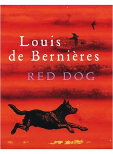 Louis de Bernieres | Red Dog