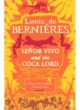 Louis de Bernieres | Senor Vivo And The Coca Lord