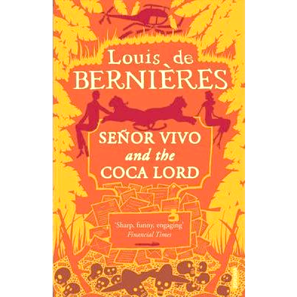 Louis de Bernieres | Senor Vivo And The Coca Lord 1