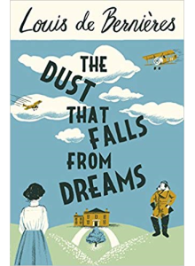 Louis de Bernieres | The Dust That Falls From Dreams