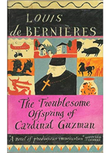 Louis de Bernieres | The Troublesome Offspring Of Cardinal Guzman