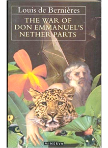 Louis De Bernieres | The War Of Don Emmanuel's Nether Parts