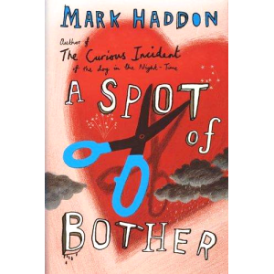 Mark Haddon | A Spot Of Bother