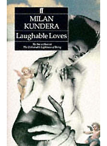 Milan Kundera | Laughable Loves
