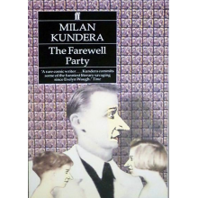 Milan Kundera   The Farewell Party