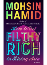 Mohsin Hamid | How to get filthy rich in rising asia