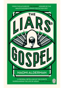 Naomi Alderman | The Liars Gospel