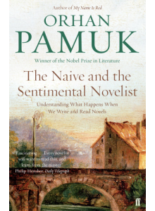 Orhan Pamuk | The naive and the sentimental novelist