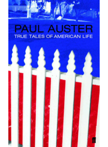Paul Auster | True Tales Of American Life