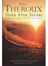 Paul Theroux | Dark Star Safari