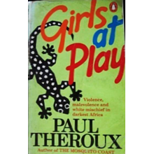 Paul Theroux | Girls At Play