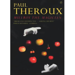 Paul Theroux   Millroy The Magician
