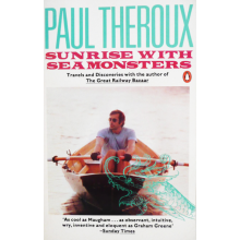 Paul Theroux | Sunrise With Seamonsters
