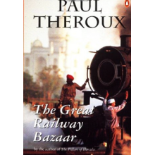 Paul Theroux | The Great Railway Bazaar: By Train Through Asia