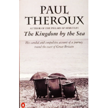 Paul Theroux | The Kingdom By The Sea