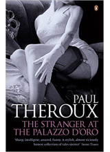 Paul Theroux | The Stranger At The Palazzo Doro