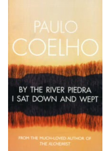 Paulo Coelho | By The River Piedra I Sat Down And Wept