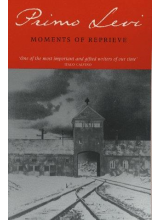 Primo Levi | Moments of Reprieve